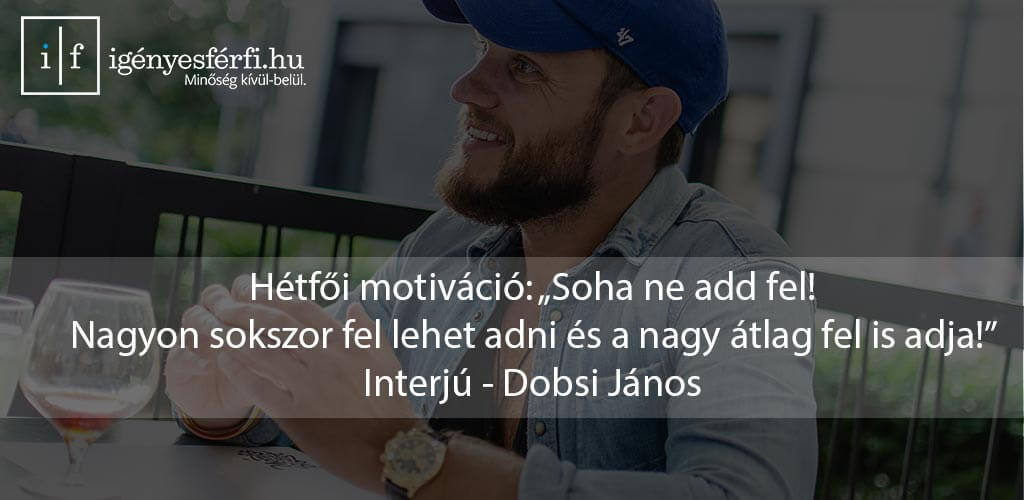 Dobsi János - Catsurveys ferfimagazin - online magazin